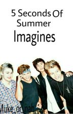 5SOS Imagines by Muke_or_nah
