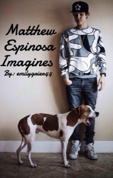 Matthew Espinosa Imagines