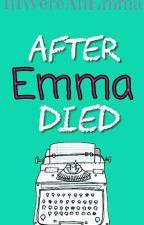 After Emma Died by thebrinkofblasphemy