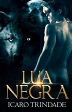 Lua Negra (Romance Gay)  by IcaroTrindade