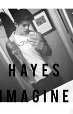 Hayes Imagines❤️ by hayesimaginesss