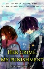 Her crime, My punishment by iamLerienne