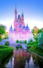 Faith, Trust, and Pixie Dust by twopaperairplanes