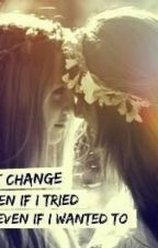 I can't Change (Lesbian love) {En edición} by Freedom19987
