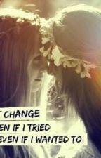 I can't Change (Lesbian love) {En edición} by Freedom19987
