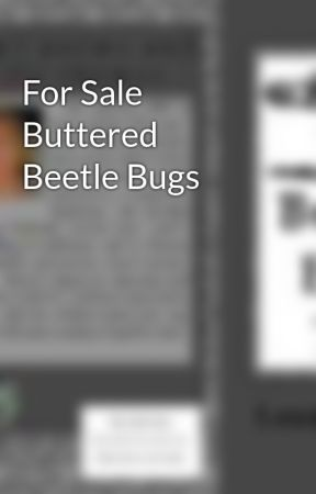 For Sale Buttered Beetle Bugs by sylverfoxy