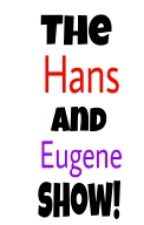 the hans & Eugene show by 101gummybearz
