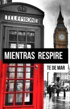 Mientras Respire by Tedemar