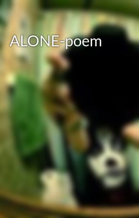 ALONE-poem by funky_person