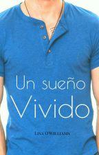 Un Sueño Vivido. II © (TERMINADA)  by LisaOW