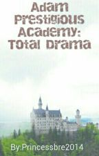 Adam Prestigious Academy: Total Drama by Princessbre2014