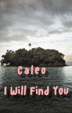 Caleo: I Will Find You by igotthedonut
