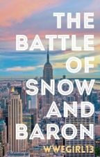 The Battle of Snow and Baron by wwegirl13