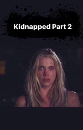 KIDNAPPED PT 2? by UnbelievablyOrdinary