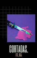 »Cortadas. © (C.1) by its_kxj