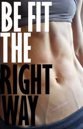 BE FIT THE RIGHT WAY by _fitness_