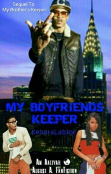 My Boyfriend's Keeper | August A. & Aaliyah | Book 2