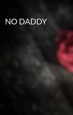 NO DADDY