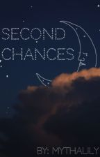 Second Chances by mythalily