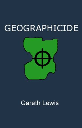 Geographicide by GarethLewis