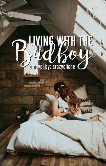 Living With The Bad Boy #Wattys2016