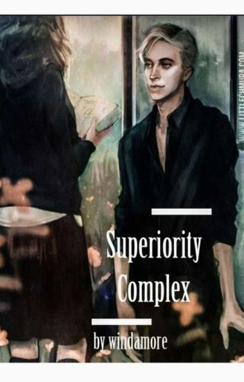 Superiority Complex [Draco Malfoy X Reader]