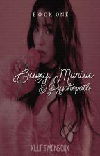 Crazy, Maniac and.... Psychopath Book. #1 {Español} [N.H] (TERMINADA) by xheavenlygirlx