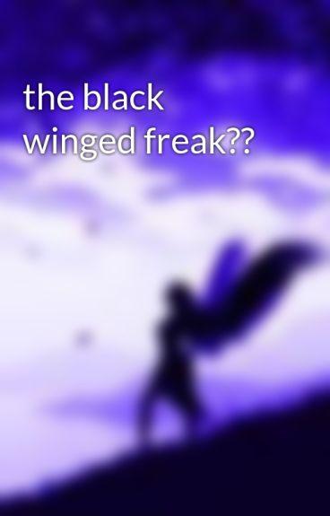 the black winged freak?? by Angeltears5