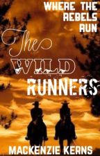 The Wild Runners (UNDER SERIOUS REVISION) by smoodlles