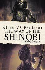 Alien VS Predator: The way of the Shinobi. by shadowreaper1791