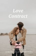 Love Contract [Completed] by GirlThatLovesWriting
