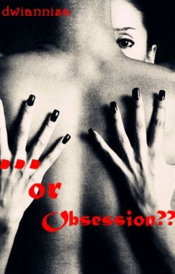 ... or Obsession???