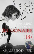 PERMANENT HOLD Falling for a Billionaire by KhaleesiofSleek