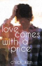 Love comes with a price  (BoyxBoy) by chick_ken