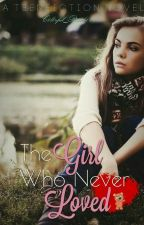 The Girl Who Never Loved  by c0l0rful_RaInb0wz