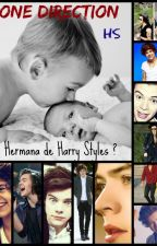 Yo? Hermana de Harry Styles  by amanecersmile