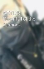AOTU4: Downfall of the Demons by MinozInfinity