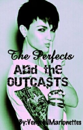 The Perfect & The Outcasts by abcdabcd123456789