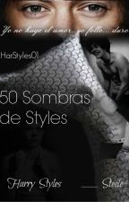 50 Sombras De Styles (H.S & _.S) by HarStyles01