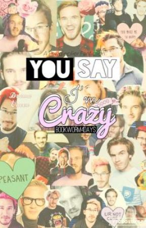 You Say I'm Crazy <Felix&Mark>  by Bookworm4Days