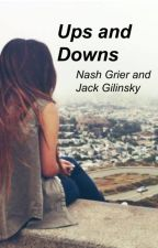 Ups and Downs *Jack Gilinsky and Nash Grier FanFiction* >(ON HOLD)< by whatmendes