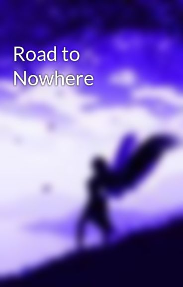 Road to Nowhere by Angeltears5