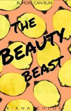 The Beauty Beast (Book 2 of The Secret Job Series) [coming soon] by ofcigarettesandhim