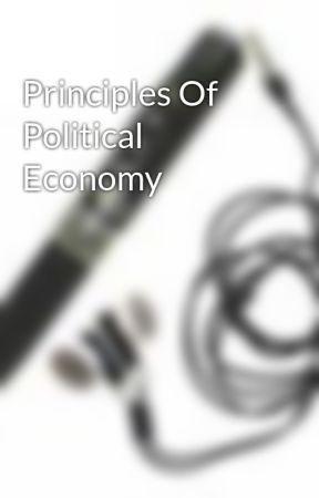 Principles Of Political Economy by ntimdankyi