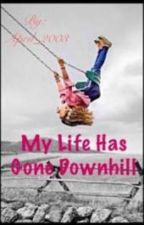 My Life Has Gone Downhill (An Emmi Butler/Shaytards Fanfiction) by April_2003