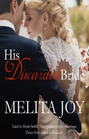 His Discarded Bride #Wattys2016  by melitajoy