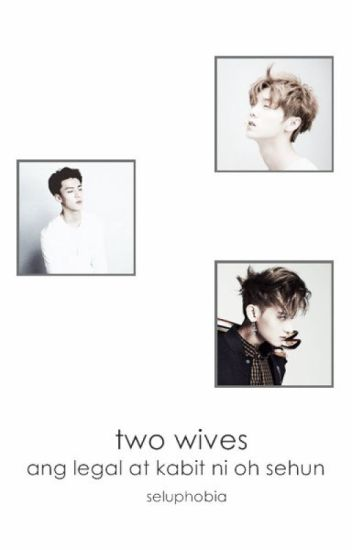 Two Wives (Ang Legal at Kabit ni Oh Sehun)