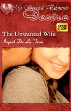 The Unwanted Wife (PUBLISHED under MSV January 2013) by IngridDelaTorreRN