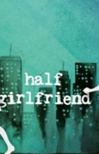Half -Girlfriend by omisharma