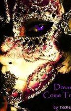 Dreams Come True by BeeneBaby